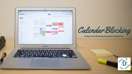 Time Blocking you calendar; calendaring