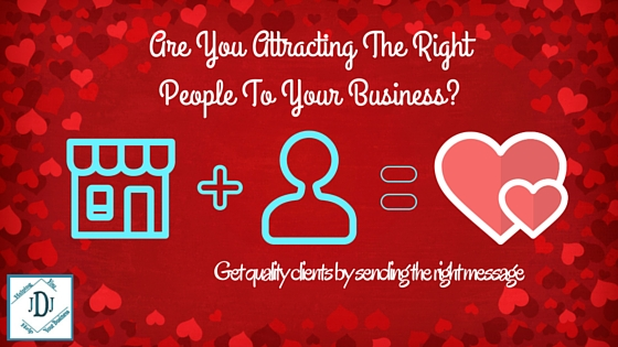 Attracting the right people to your business