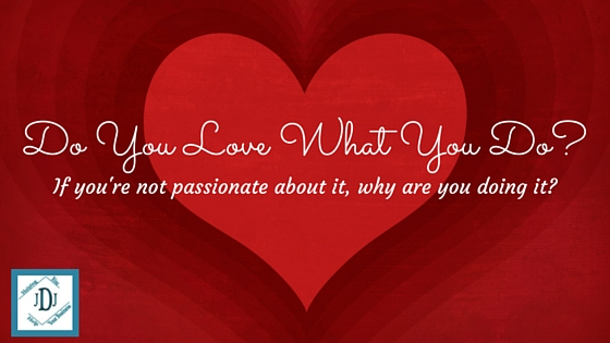 Do you love what you do